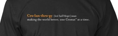 Crolanthropy t shirt